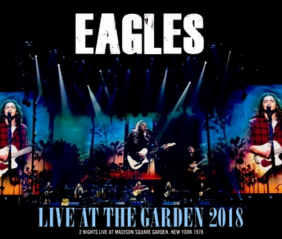 EAGLES - LIVE AT THE GARDEN 2018