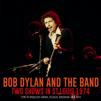BOB DYLAN AND THE BAND - TWO SHOWS IN ST.LOUIS 1974