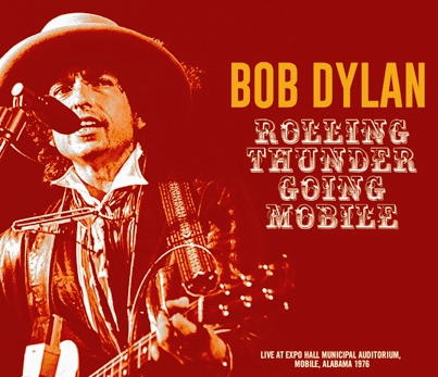 BOB DYLAN - ROLLING THUNDER GOING MOBILE