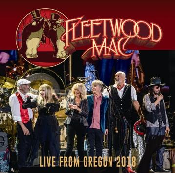 FLEETWOOD MAC - LIVE FROM OREGON 2018