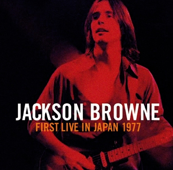 JACKSON BROWNE - FIRST LIVE IN JAPAN 1977 (2CDR)
