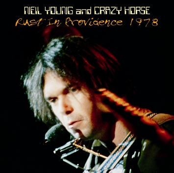 NEIL YOUNG and CRAZY HORSE - RUST IN PROVIDENCE 1978 (2CDR)