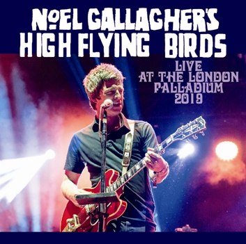 NOEL GALLAGHER'S HIGH FLYING BIRDS - LIVE AT THE LONDON PALLADIUM 2019 (2CDR)