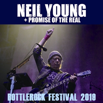 NEIL YOUNG + PROMISE OF THE REAL - BOTTLEROCK FESTIVAL 2019 (2CDR)