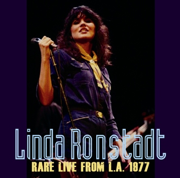 LINDA RONSTADT - RARE LIVE FROM L.A. 1977(1CDR)