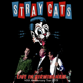STRAY CATS - LIVE IN BIRMINGHAM: 40TH ANNIVERSARY TOUR 2019 (2CDR)