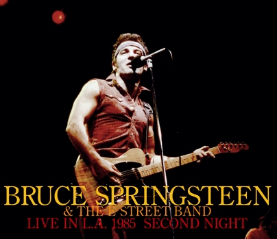 BRUCE SPRINGSTEEN & THE E STREET BAND - LIVE IN L.A. 1985 SECOND NIGHT (3CDR)