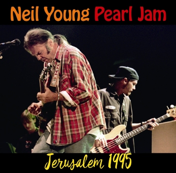 NEIL YOUNG & PEARL JAM - JERUSALEM 1995 (2CDR)