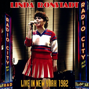 LINDA RONSTADT - LIVE IN NEW YORK 1982 (2CDR)