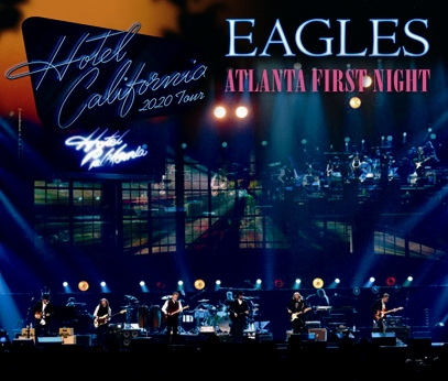 EAGLES - ATLANTA FIRST NIGHT: HOTEL CALIFORNIA TOUR 2020 (3CDR)