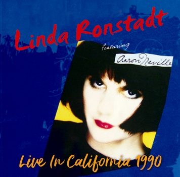 LINDA RONSTADT - LIVE IN CALIFORNIA 1990 (2CDR)