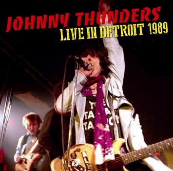 JOHNNY THUNDERS - LIVE IN DETROIT 1989 (1CDR)