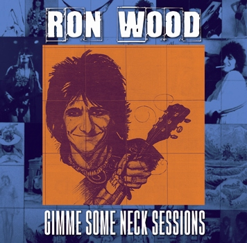 RON WOOD - GIMME SOME NECK SESSIONS (1CDR)