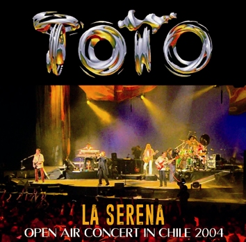 TOTO - LA SERENA: OPEN AIR CONCERT IN CHILE 2004 (2CDR)