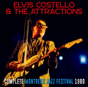 ELVIS COSTELLO & THE ATTRACTIONS -COMPLETE MONTREUX JAZZ FESTIVAL 1980 (1CDR)