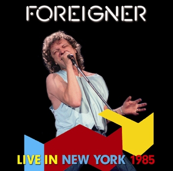 FOREIGNER - LIVE IN NEW YORK 1985 (1CDR)
