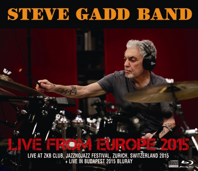 STEVE GADD BAND - LIVE FROM EUROPE 2015 (2CDR+1BDR)