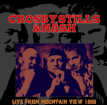 CROSBY, STILLS & NASH - LIVE FROM MOUNTAIN VIEW 1988 (1CDR)