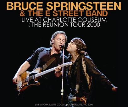 BRUCE SPRINGSTEEN & THE E STREET BAND - LIVE AT CHARLOTTE COLISEUM: THE REUNION TOUR 2000 (3CDR)