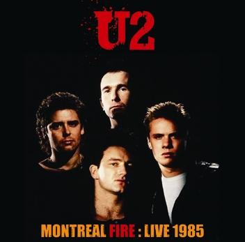 U2 - MONTREAL FIRE: LIVE 1985 (1CDR)