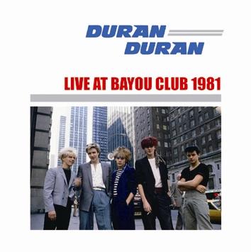 DURAN DURAN - LIVE AT BAYOU CLUB 1981 (1CDR)