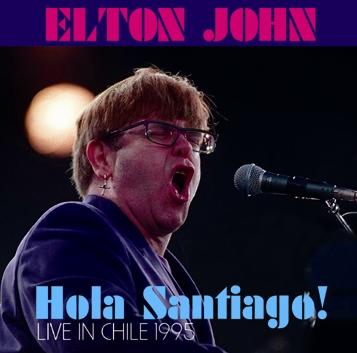 ELTON JOHN - HOLA SANTIAGO! - LIVE IN CHILE 1995 (2CDR)