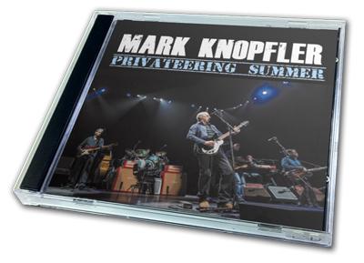 MARK KNOPFLER - PRIVATEERING SUMMER