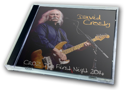 DAVID CROSBY - CROZ THE FIRST NIGHT 2014