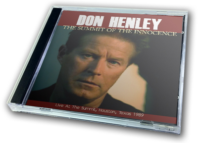 DON HENLEY - THE SUMMIT OF THE INNOCENCE