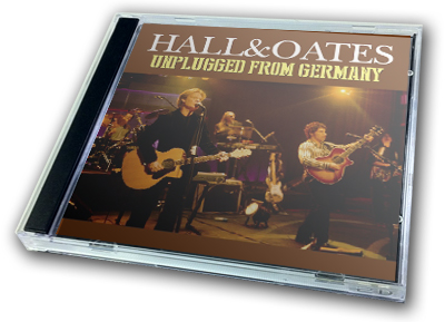 HALL & OATES - UNPLUGGED FROM GERMANY