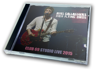 NOEL GALLAGHER - CLUB 69 STUDIO LIVE 2015