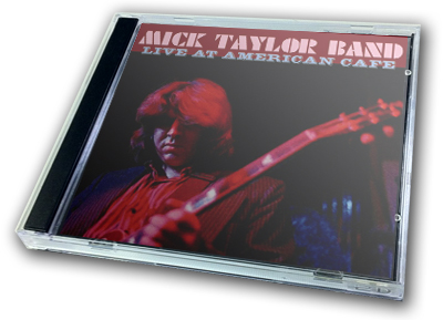 MICK TAYLOR - LIVE AT AMERICAN CAFE