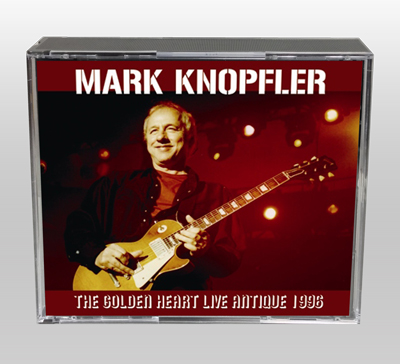 MARK KNOPFLER - THE GOLDEN HEART LIVE ANTIQUE 1996