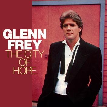 GLENN FREY - THE CITY OF HOPE