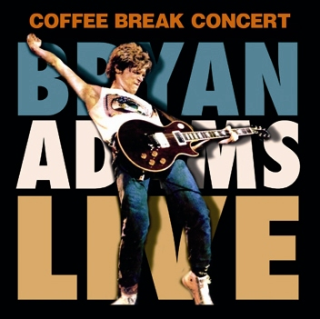 BRYAN ADAMS - COFFEE BREAK CONCERT