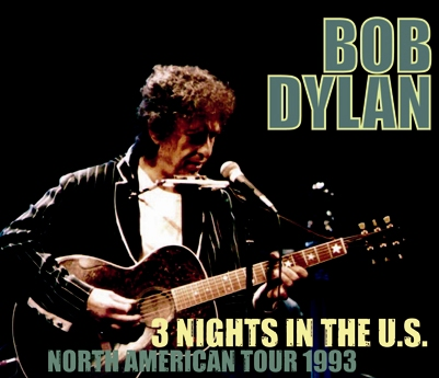 BOB DYLAN - 3 NIGHTS IN THE U.S.: NORTH AMERICAN TOUR 1993
