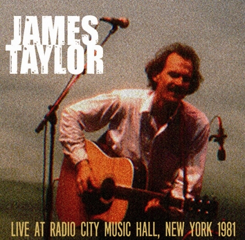 JAMES TAYLOR - LIVE AT RADIO CITY MUSIC HALL