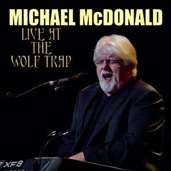 MICHAEL McDONALD - LIVE AT THE WOLF TRAP