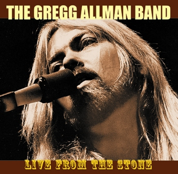 THE GREGG ALLMAN BAND - LIVE FROM THE STONE