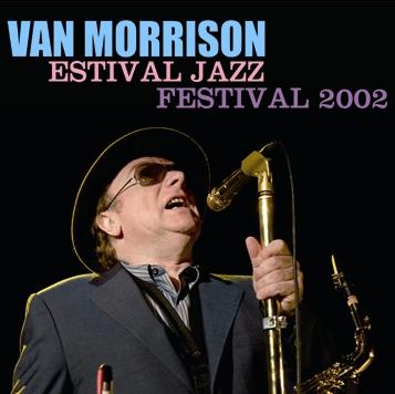 VAN MORRISON - ESTIVAL JAZZ FESTIVAL 2002