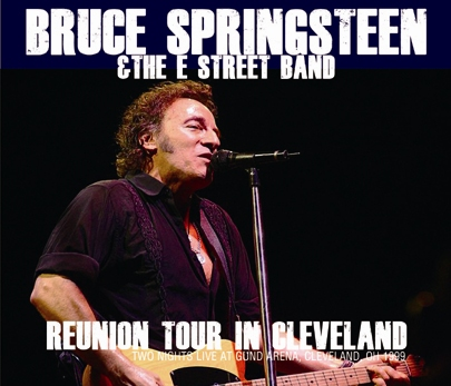 BRUCE SPRINGSTEEN - REUNION TOUR IN CLEVELAND