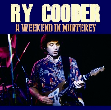 RY COODER - A WEEKEND IN MONTEREY