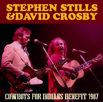 STEPHEN STILLS & DAVID CROSBY - COWBOYS FOR INDIANS BENEFIT 1987