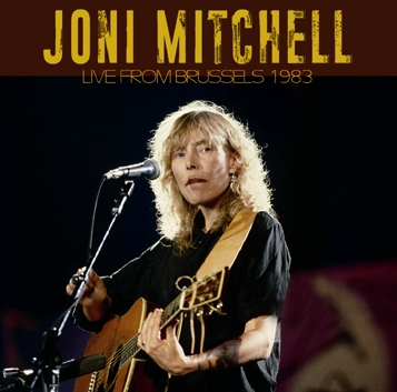 JONI MITCHELL - LIVE FROM BRUSSELS