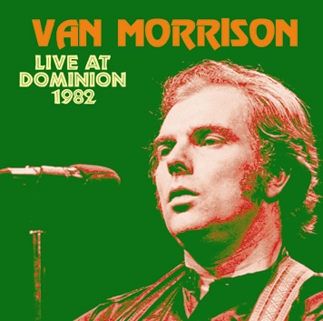 VAN MORRISON - LIVE AT DOMINION 1982