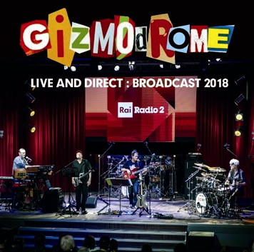 GIZMODROME - LIVE AND DIRECT: BROADCAST 2018