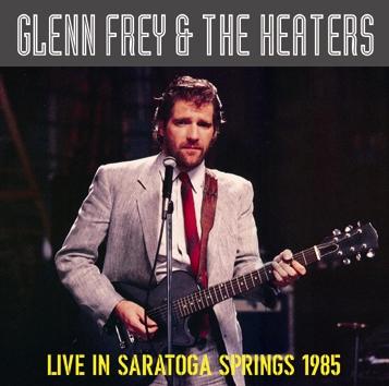 GLENN FREY - LIVE IN SARATOGA SPRINGS 1985