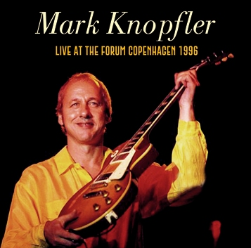 MARK KNOPFLER - LIVE AT THE FORUM COPENHAGEN 1996