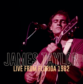 JAMES TAYLOR - LIVE FROM FLORIDA 1982 (2CDR)
