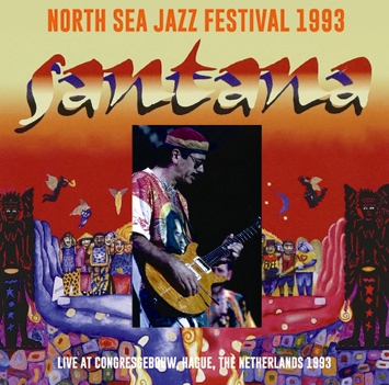 SANTANA - NORTH SEA JAZZ FESTIVAL 1993 (2CDR)